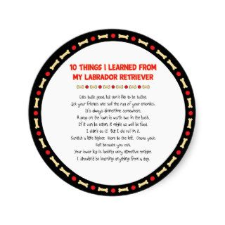 Funny Things I Learned My Labrador Retriever Round Sticker