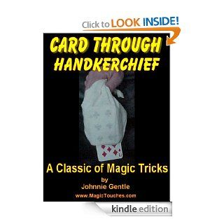 CARD THROUGH HANDKERCHIEF   A Classic Magic Trick (Magic Card Tricks) eBook Johnnie Gentle Kindle Store