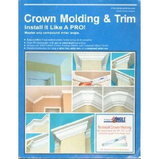 Crown Molding & Trim Install It Like A Pro Wayne Drake 9780975482209 Books