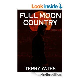 FULL MOON COUNTRY (FULL MOON SERIES (vol. 2)) eBook Terry Yates Kindle Store