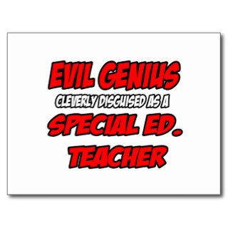 Evil GeniusSpecial Ed. Teacher Post Cards