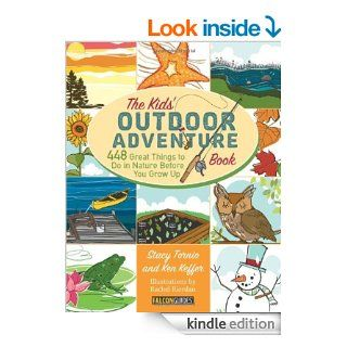 The Kids' Outdoor Adventure Book 448 Great Things to Do in Nature Before You Grow Up eBook Stacy Tornio Kindle Store