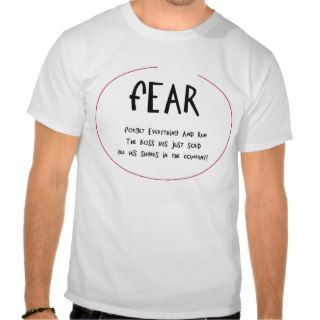 Funny acronyms FEAR Tee Shirt