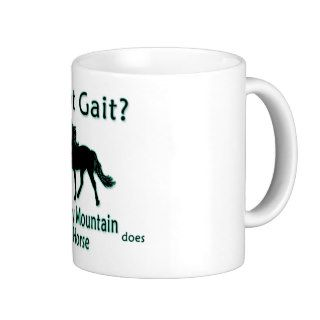 Got Gait? My Rocky Mountain Horse Does Coffee Mugs