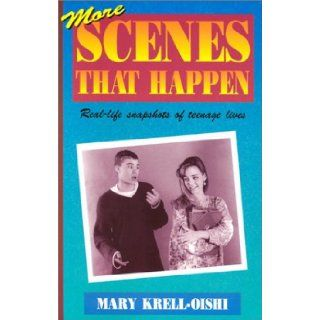 More Scenes That Happen Real Life Snapshots of Teenage Lives Mary Krell Oishi, Mary Krell Oishi 9781566080002 Books