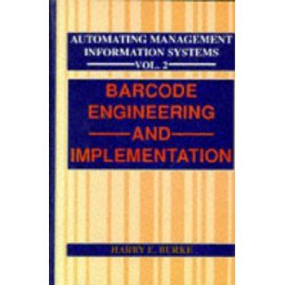 Automating Management Information Systems Barcode Engineering and Implementation Harry E. Burke 9780442207120 Books
