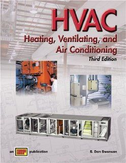 HVAC   Heating, Ventilating, and Air Conditioning, Third Edition S. Don Swenson, S. Don Swenson 9780826906786 Books