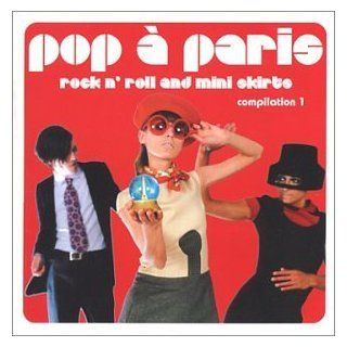 Pop a Paris Rock & Roll & Mini Skirts 1 Music