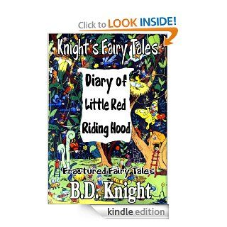 Diary of Little Red Riding Hood   Fractured Fairy Tales (Knight's Fairy Tales) eBook B.D. Knight Kindle Store