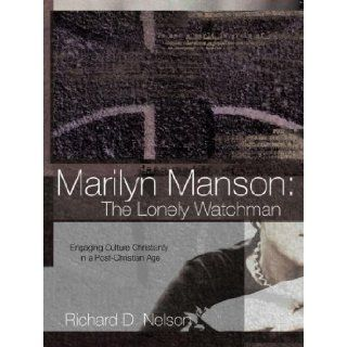 Marilyn Manson The Lonely Watchman Richard D Nelson 9781597818704 Books