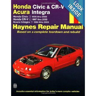 Honda Civic 1996 2000, Honda CR V 1997 2000 & Acura Integra 1994 2000 (Haynes Automotive Repair Manual) Larry Warren, Alan Ahlstrand, John H. Haynes 0038345420252 Books