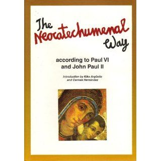 The Neocatechumenal Way According to Paul VI and John Paul II Ezekiel (ed.) Pasotti 9780854395200 Books