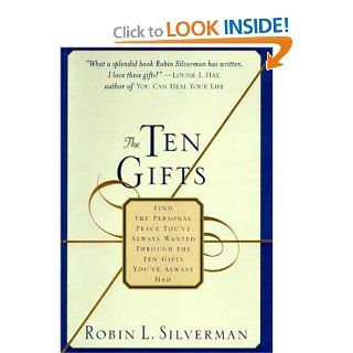 The Ten Gifts Find the Personal Peace You've Always Wanted Through the Ten Gifts You've Always Had Robin Landew Silverman 9780312252298 Books