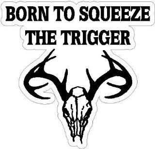 "2"" Born to Squeeze the Trigger (with antlers). printed vinyl decal sticker for any smooth surface such as windows bumpers laptops or any smooth surface."
