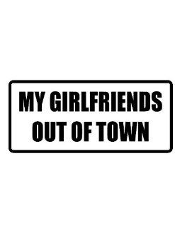 "4"" Printed color my girlfriend's out of town funny saying decal/stickers for autos, windows, laptops, motorcycle helmets. Weather resistant vinyl sticker decal for any smooth surface such as windows bumpers laptops or any smooth surface. Everythi"
