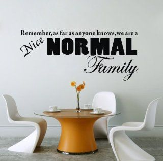 "23"" * 38"" Remember As Far As Anyone Knows, We're a Nice, Normal Family Wall Saying Art Decal Quote Sticker"