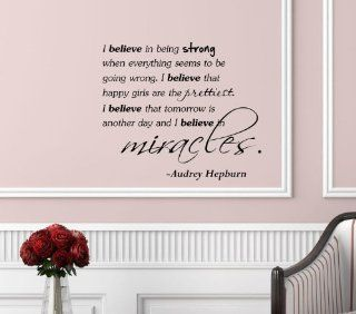 #2 I believe in being strong when everything seems to be going wrong. I believe that happy girls are the prettiest. I believe that tomorrow is another day and I believe in miracles.  Audrey Hepburn Vinyl Wall Art Inspirational Quotes and Saying Home Decor