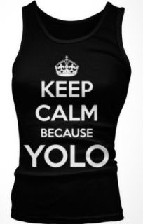 Keep Calm Because YOLO Junior's Tank Top, Funny Keep Calm Because You Only Live Clothing