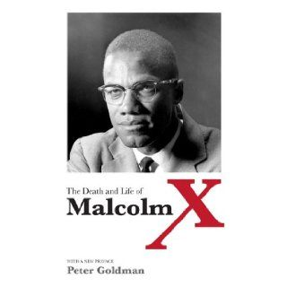 The Death and Life of Malcolm X Peter Goldman 9780252079061 Books