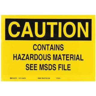 "Brady 84295 Self Sticking Polyester Chemical & Hazardous Materials Sign, 7"" X 10"", Legend ""Contains Hazardous Material See MSDS File"" Industrial Warning Signs"
