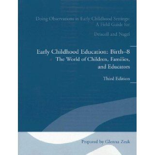 Doing Observations in Early Childhood Settings Early Childhood Education, Birth 8 The Worls of Children, Families, and Educators Amy Driscoll, Nancy G. Nagel 9780205442225 Books