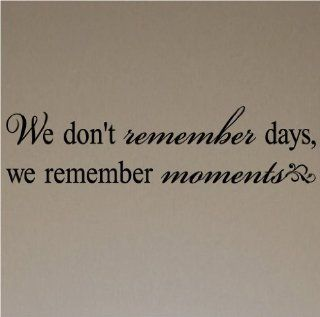 We don't remember days, we remember moments 9x42 vinyl lettering wall saying decal sticker art decor home   Living Room Wall Decals