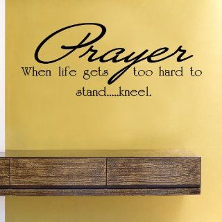 Prayer when life gets too hard to stand.kneel. Vinyl Wall Decals Quotes Sayings Words Art Decor Lettering Vinyl Wall Art Inspirational Uplifting  Nursery Wall Decor  Baby