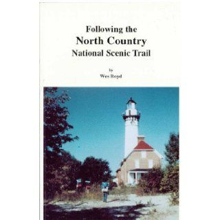 Following the North Country National Scenic Trail A trail discussion Wes Boyd Books
