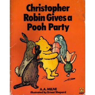 Christopher Robin Gives a Pooh Party (Piglet Books) A. A. Milne 9780416244700 Books