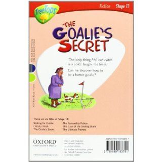 Oxford Reading Tree Level 13 Treetops Stories The Goalie's Secret Susan Gates, Paul Shipton, Alan MacDonald, Tessa Krailing, John Bendall Brunello 9780199183791 Books