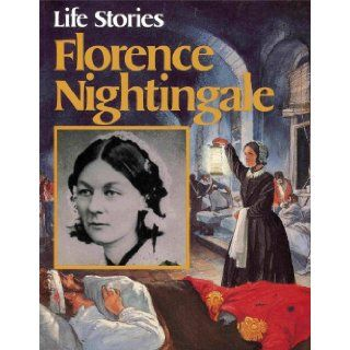 Florence Nightingale (Life Stories Series   Grade School Level) Nina Morgan Books