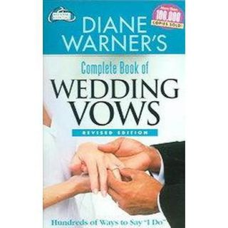 Diane Warners Complete Book of Wedding Vows (Re