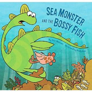 Sea Monster and the Bossy Fish (Hardcover)