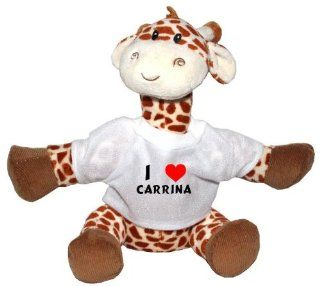 Plush Giraffe Toy with I Love Carrina t shirt (first name/surname/nickname) Toys & Games