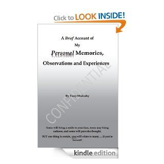 A Brief Account of My Personal Memories, Observations and Experiences eBook Tony Mulcahy Kindle Store