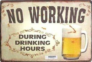 Posters Beer Poster Tin Sign   No Working During Drinking Hours, Retro Style (14 x 10 inches)