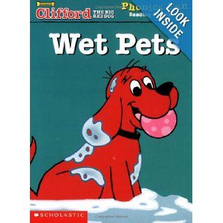 Wet Pets (Clifford the Big Red Dog) (Phonics Fun Reading Program) 9780439405348 Books