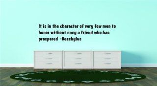 It is in the character of very few men to honor without envy a friend who has prospered  Aeschylus Famous Inspirational Life Quote   Picture Art Image Living Room Bedroom Home Decor Peel & Stick Sticker Graphic Design Vinyl Wall Decal, Size  8 Inches