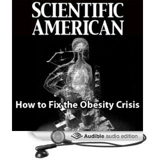 Scientific American How to Fix the Obesity Crisis (Audible Audio Edition) David H. Freedman, Mark Moran Books