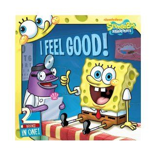 I Feel Good SpongeBob Goes to the Doctor; Behold, No Cavities (SpongeBob SquarePants) Various 9781442407831 Books