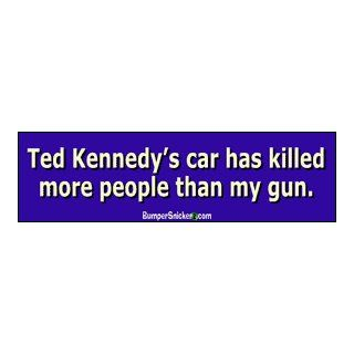Ted Kennedy's car has killed more people than my gun   funny bumper stickers (Medium 10x2.8 in.) Automotive