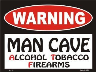 WARNING Man Cave Alcohol Tobacco Firearms Metal Novelty Parking Sign