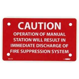 "NMC M97R Safety Sign, Legend ""CAUTION OPERATION OF MANUAL STATION WILL RESULT IN IMMEDIATE DISCHARGE OF FIRE SUPPRESSION SYSTEM"", 5"" Length x 3"" Height, Rigid Polystyrene Plastic, Red on White Industrial Warning Signs Industrial &"