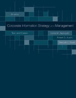 Corporate Information Strategy and Management Text and Cases Lynda Applegate, Robert Austin, Deborah Soule 9780073402932 Books