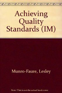 Achieving the New International Quality Standards A Step By Step Guide to Bs En Iso 9000 (IM) Lesley Munro Faure 9780273619772 Books