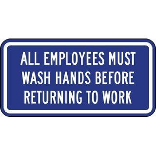 All Employees Must Wash Hands Signs   12x6