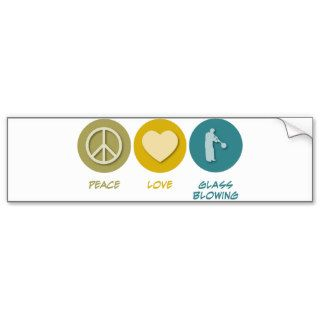 Peace Love Glass Blowing Bumper Stickers