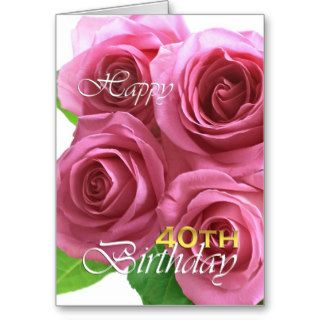 Happy 40th birthday, pink roses greeting cards