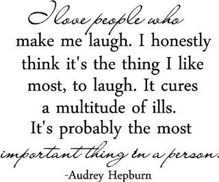 "Epic Designs "" I love people who make me laugh. I honestly think it's the thing I like most, to laugh. It cures a multitude of ills. It's probably the most important thing in a person "" AUDREY HEPBURN wall art wall saying quote   Wall Dec"