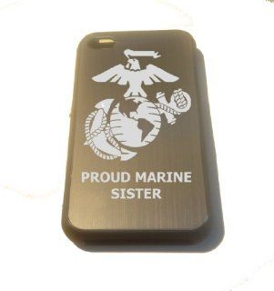 "Apple Iphone Custom Case 4 4s Black Silver Aluimium Back Metal Plate   United States Marines Marine Core Anchor and Globe Armed Forces ""Proud Marine Sister"" Symbol Engraved Logo Cell Phones & Accessories"